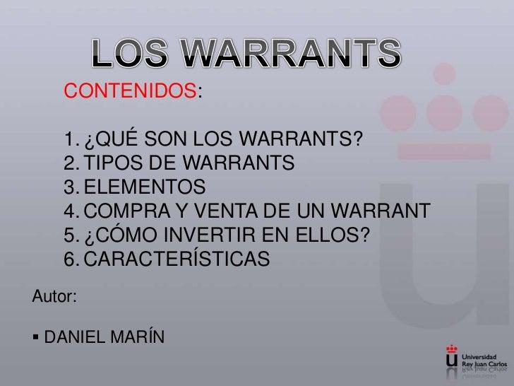 LOS WARRANTS<br />CONTENIDOS:<br />¿QUÉ SON LOS WARRANTS?<br />TIPOS DE WARRANTS<br />ELEMENTOS<br />COMPRA Y VENTA DE UN ...