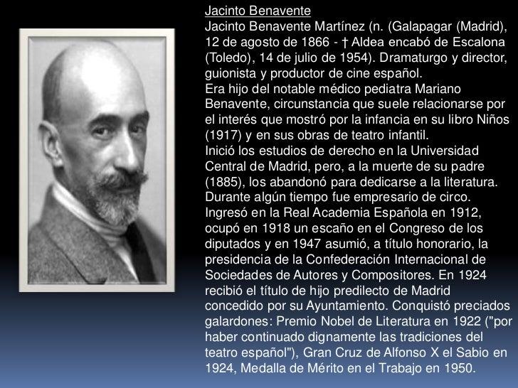Jacinto Benavente<br />Jacinto Benavente Martínez (n. (Galapagar (Madrid), 12 de agosto de 1866 - † Aldea encabó de Escalo...