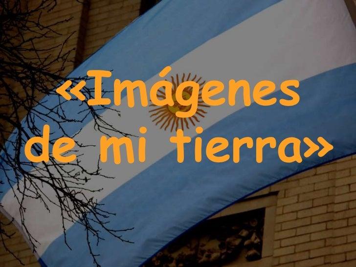 «Imágenes de mi tierra»<br />