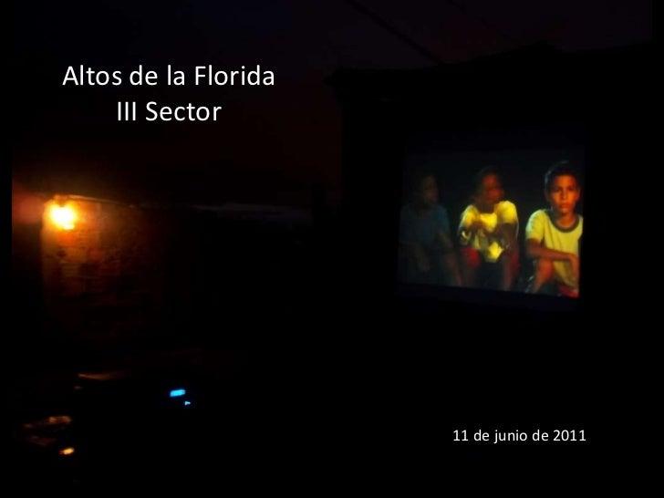 Altos de la Florida  III Sector 11 de junio de 2011
