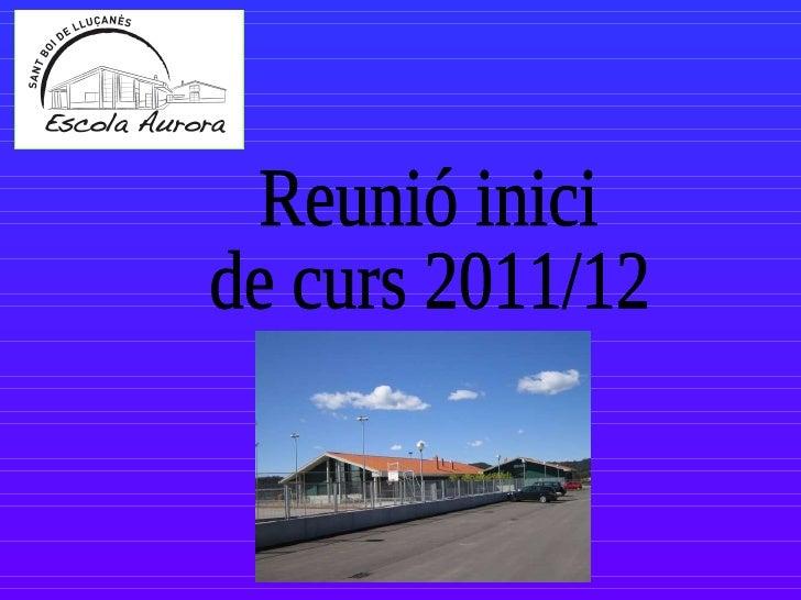 Reunió inici  de curs 2011/12
