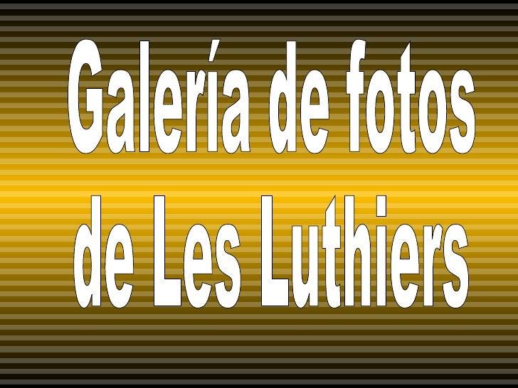 Galería de fotos de Les Luthiers
