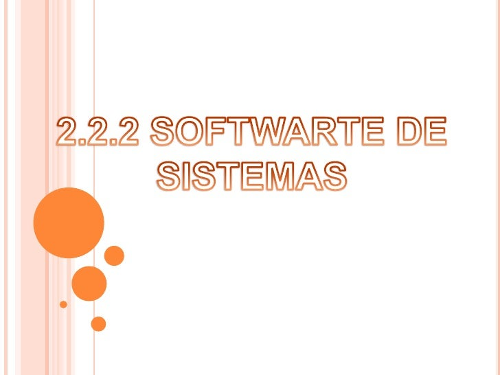 2.2.2 SOFTWARTE DE SISTEMAS<br />