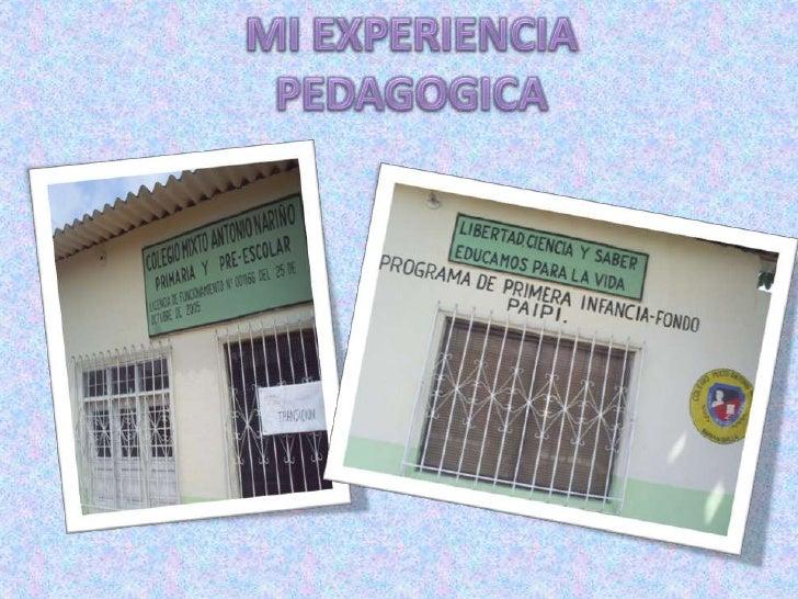 MI EXPERIENCIA PEDAGOGICA<br />