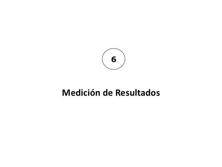 6Medición de Resultados