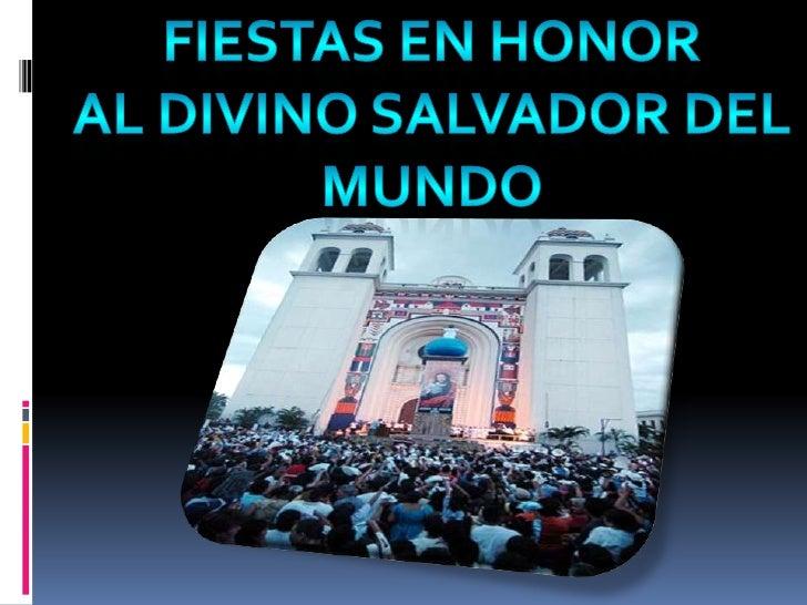 Fiestas en honor <br />al divino salvador del<br />mundo<br />
