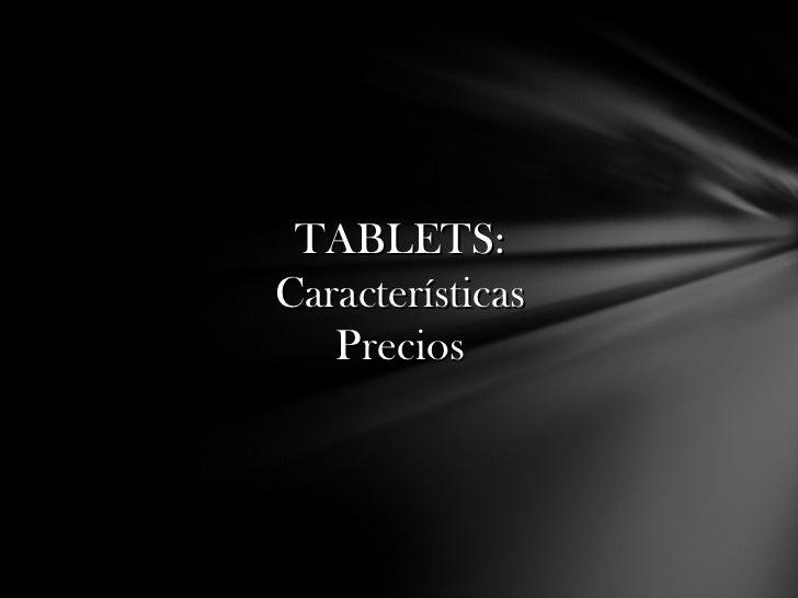 TABLETS: Características Precios