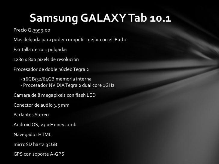 <ul><li>Precio Q.3999.00 </li></ul><ul><li>Mas delgada para poder competir mejor con el iPad 2 </li></ul><ul><li>Pantalla ...