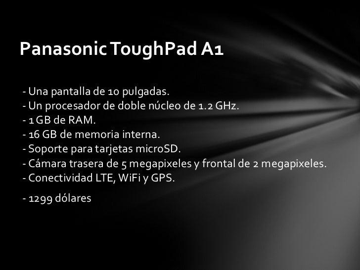 <ul><li>- Una pantalla de 10 pulgadas. - Un procesador de doble núcleo de 1.2 GHz. - 1 GB de RAM. - 16 GB de memoria inter...