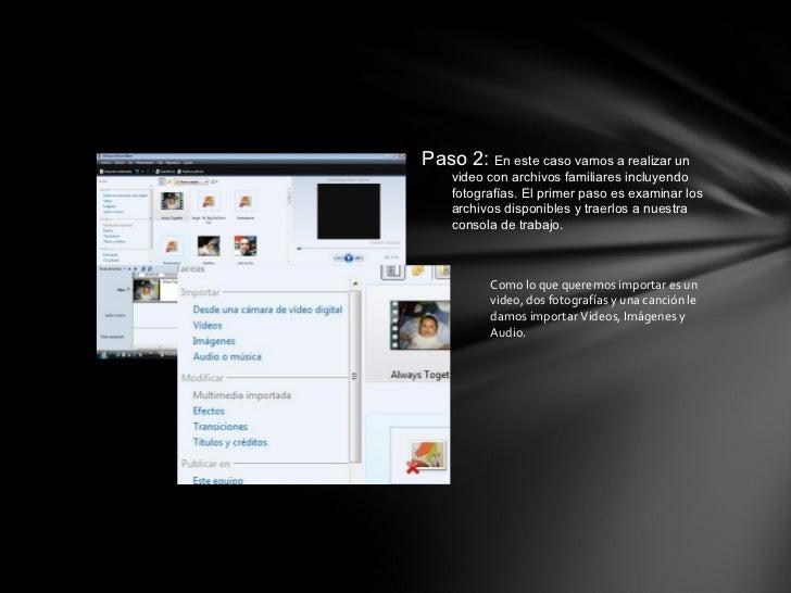 Paso 2:  En este caso vamos a realizar un video con archivos familiares incluyendo fotografías. El primer paso es examinar...
