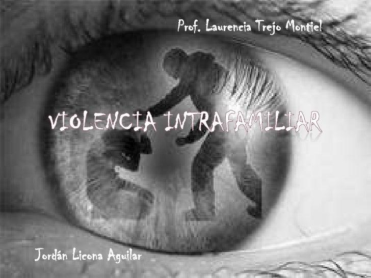 Prof. Laurencia Trejo MontielJordán Licona Aguilar