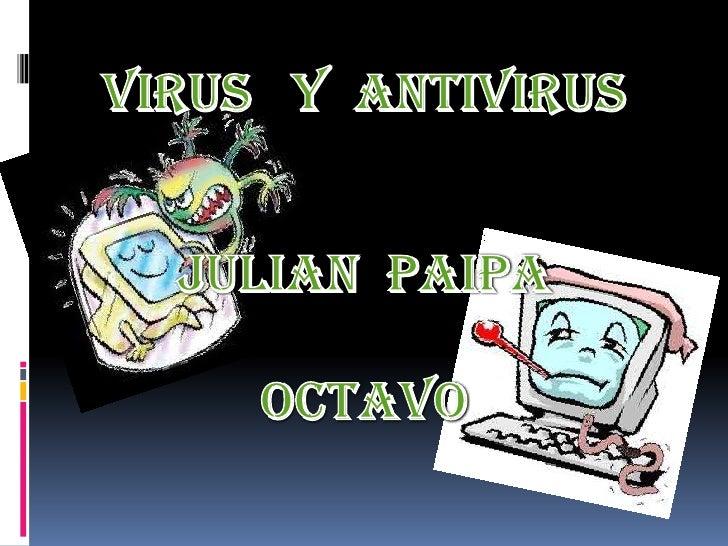  Un virus informático es un malware que tiene por objeto alterar el normal funcionamiento de la computadoras, sin el perm...