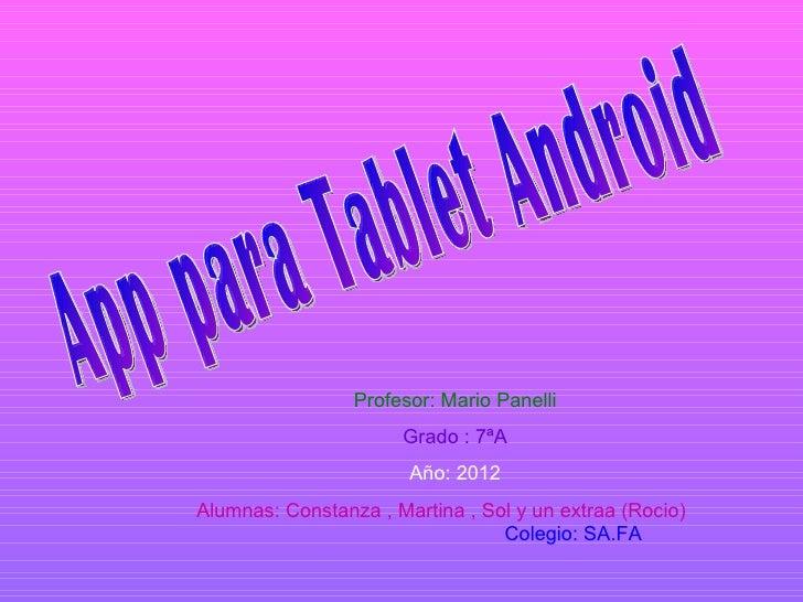 Profesor: Mario Panelli                      Grado : 7ªA                       Año: 2012Alumnas: Constanza , Martina , Sol...