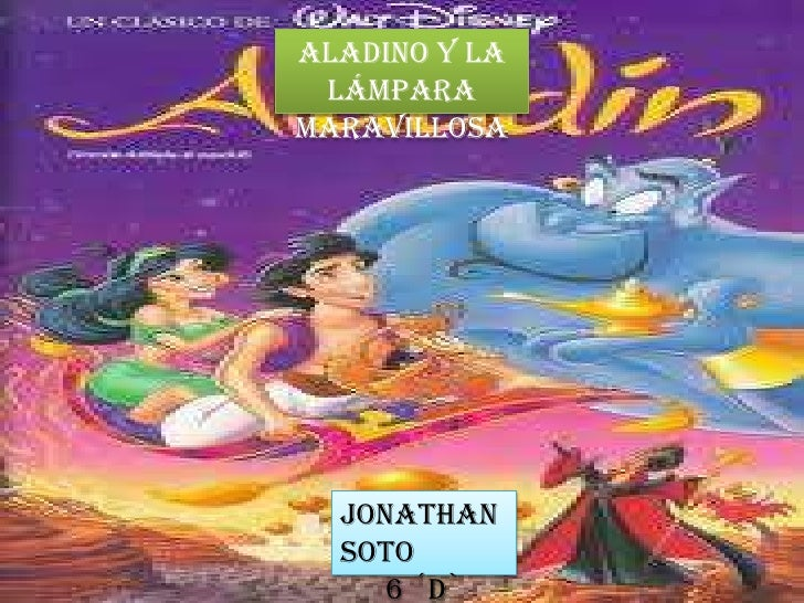 Aladino y la lámparamaravillosa  Jonathan  Soto     6 ´D`