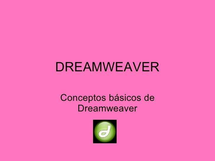 DREAMWEAVER Conceptos b ásicos de Dreamweaver