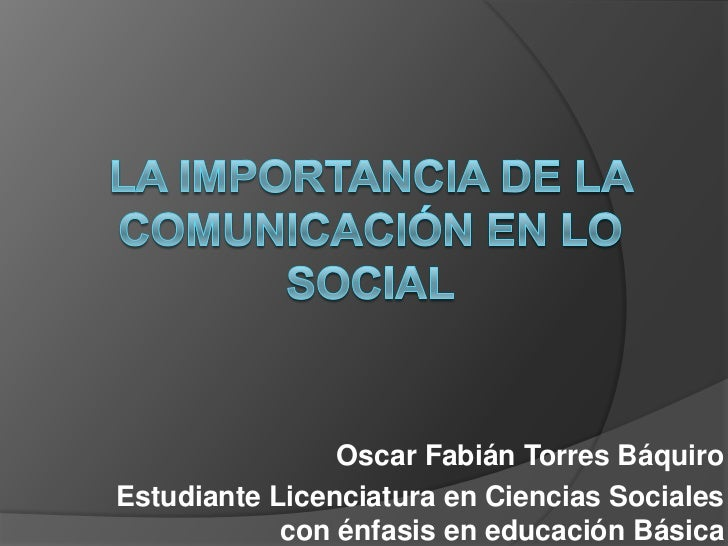 Oscar Fabián Torres BáquiroEstudiante Licenciatura en Ciencias Sociales            con énfasis en educación Básica