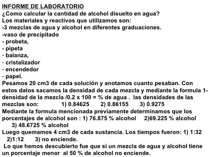<ul><li>INFORME DE LABORATORIO </li></ul><ul><li>¿Como calcular la cantidad de alcohol disuelto en agua? </li></ul><ul><li...