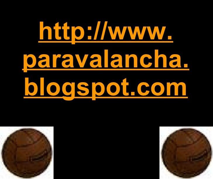 http://www. paravalancha.blogspot.com