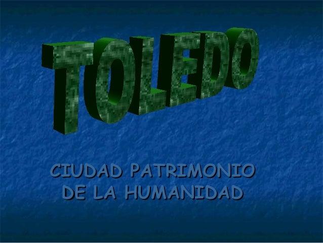 CIUDAD PATRIMONIO DE LA HUMANIDAD