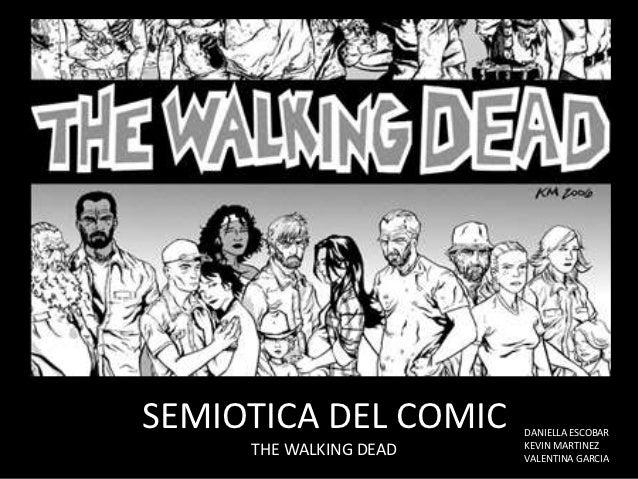 SEMIOTICA DEL COMIC     DANIELLA ESCOBAR                        KEVIN MARTINEZ     THE WALKING DEAD   VALENTINA GARCIA