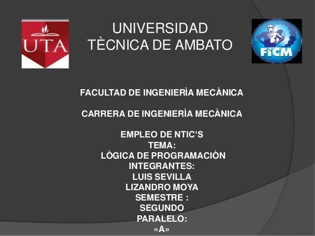 UNIVERSIDAD TÈCNICA DE AMBATOFACULTAD DE INGENIERÌA MECÀNICACARRERA DE INGENIERÌA MECÀNICA      EMPLEO DE NTIC'S          ...