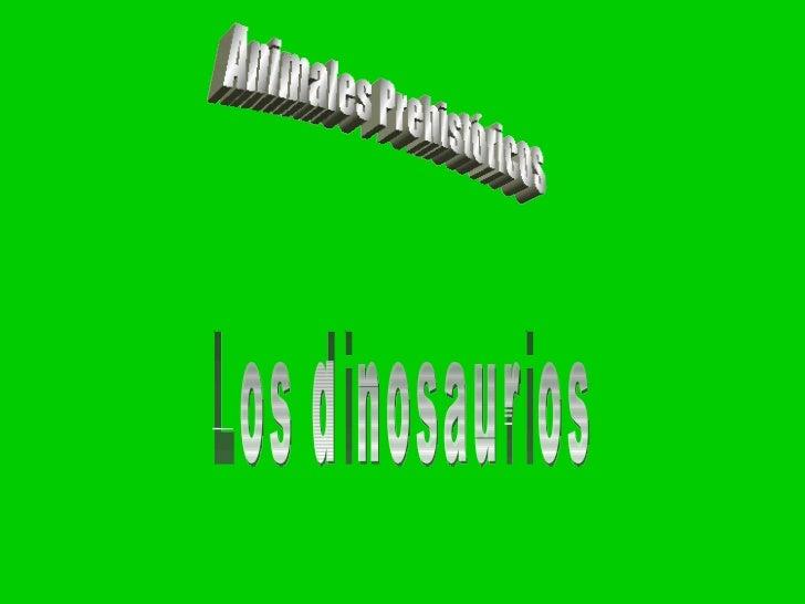 Animales Prehistóricos Los dinosaurios
