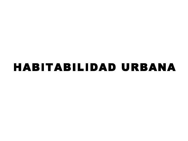 HABITABILIDAD URBANA