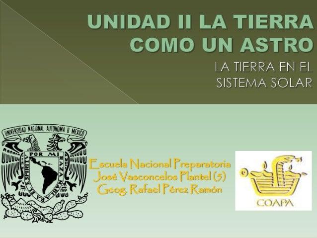 Escuela Nacional PreparatoriaJosé Vasconcelos Plantel (5) Geog. Rafael Pérez Ramón