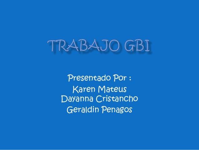 Presentado Por :  Karen MateusDayanna Cristancho Geraldin Penagos