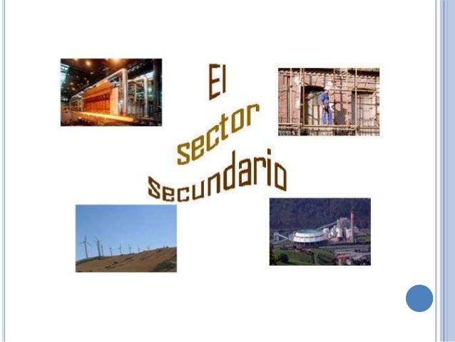 SECTOR SECUNDARIO ENCOLOMBIA.Trabajo presentado por:•Aurora Alejandra Barreto Moreno•Ronny Andres Maestre•Arol junior• Oma...