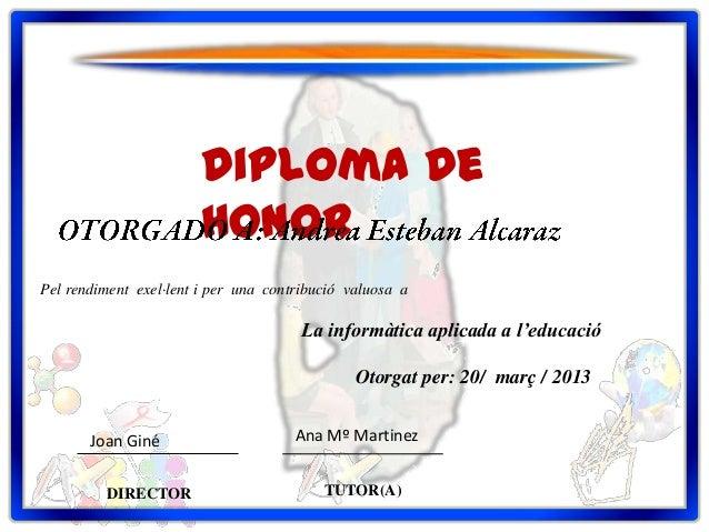 Diploma de                        HonorPel rendiment exel·lent i per una contribució valuosa a                            ...