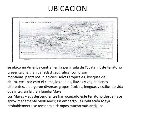 UBICACIONSe ubicó en América central, en la península de Yucatán. Este territoriopresenta una gran variedad geográfica, co...