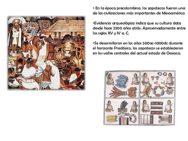 Cultura Mixteca1500 a.C. a 1523 d.C.Estados dePuebla, Guerrero yOaxaca