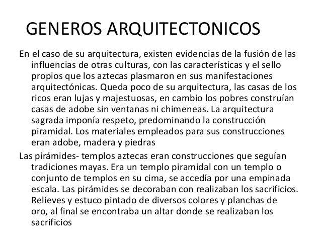 GENEROS ARQUITECTONICOSEn el caso de su arquitectura, existen evidencias de la fusión de lasinfluencias de otras culturas,...