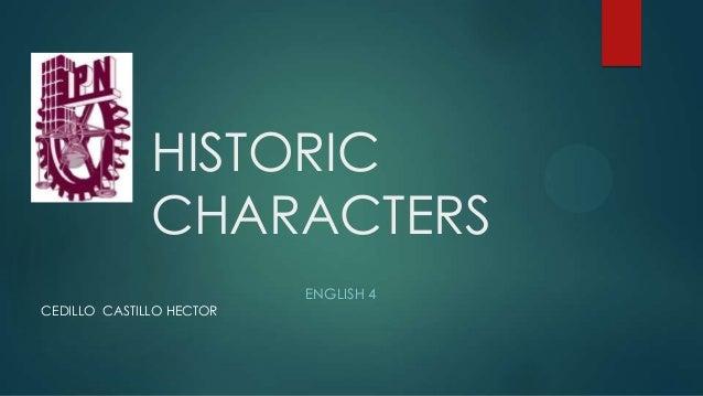 HISTORICCHARACTERSENGLISH 4CEDILLO CASTILLO HECTOR