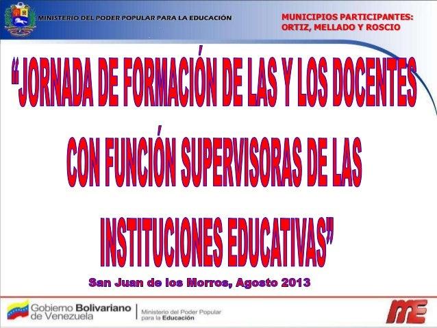 MUNICIPIOS PARTICIPANTES: ORTIZ, MELLADO Y ROSCIO