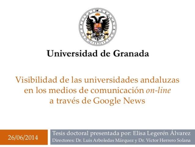 Visibilidad de las universidades andaluzas en los medios de comunicación on-line a través de Google News Tesis doctoral pr...