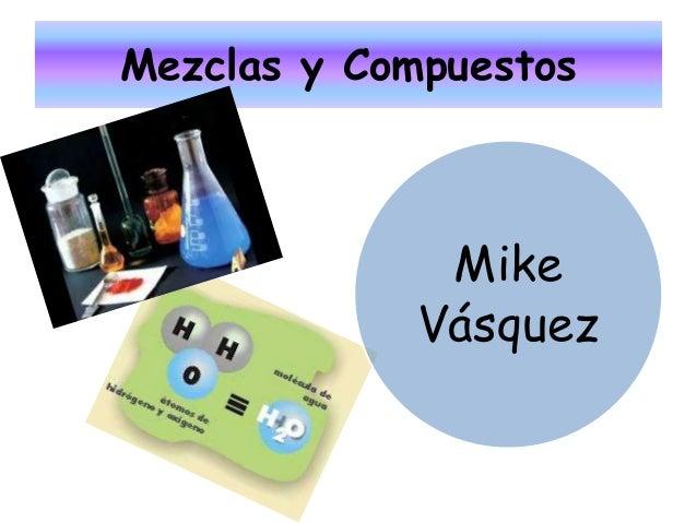 Mezclas y Compuestos Mike Vásquez
