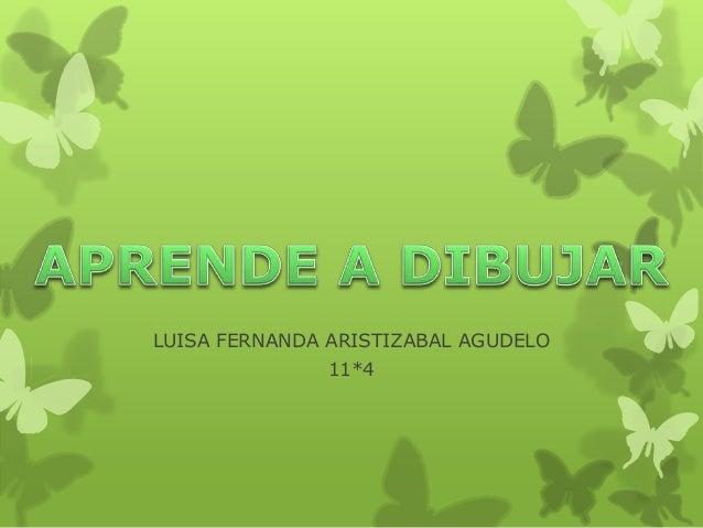 LUISA FERNANDA ARISTIZABAL AGUDELO 11*4