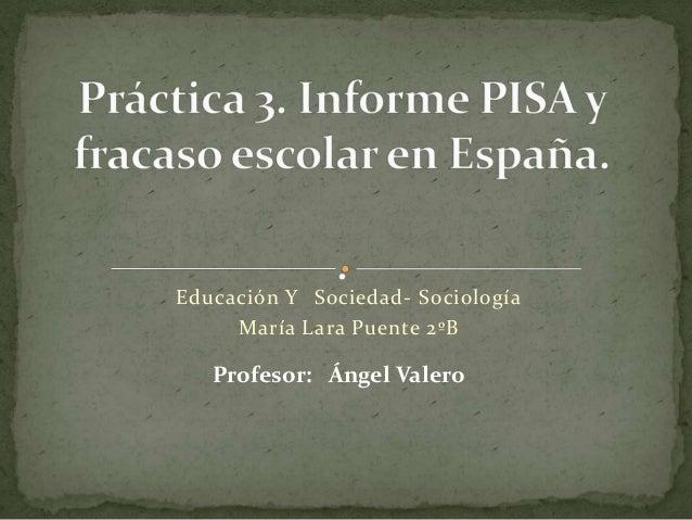 Educación Y Sociedad- Sociología María Lara Puente 2ºB Profesor: Ángel Valero