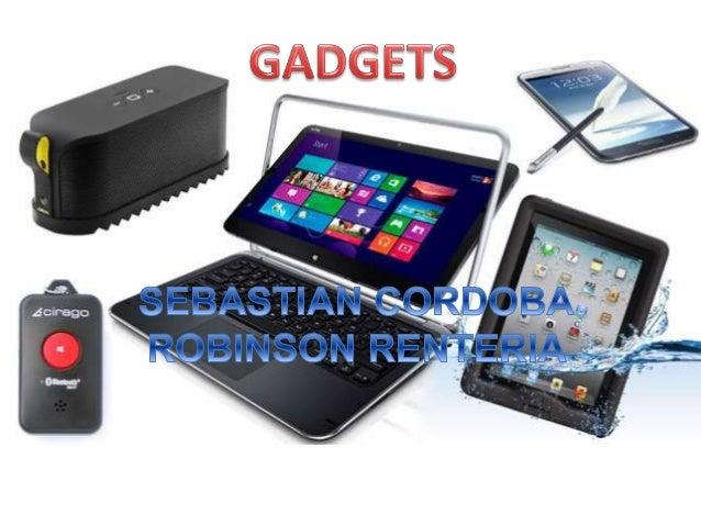 TABLA DE CONTENIDO • 1) Definición De Los Gadgets • 2)Historia De Los Gadgets • 3)Etimologia De Los Gadgets • 4)Evolucion ...