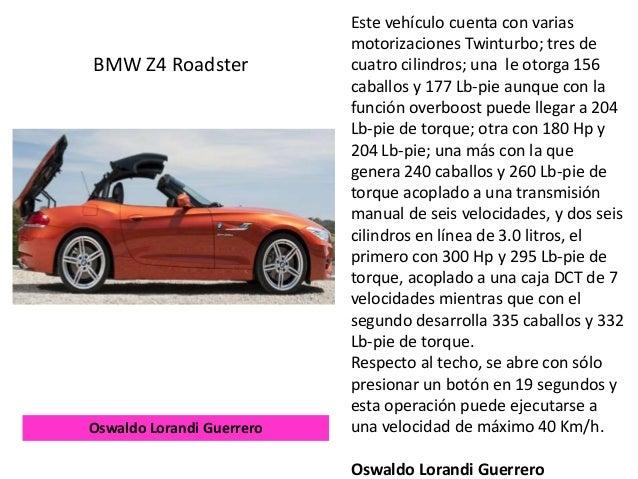 Este vehículo cuenta con varias motorizaciones Twinturbo; tres de cuatro cilindros; una le otorga 156 caballos y 177 Lb-pi...