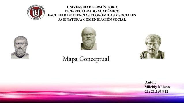 UNIVERSIDAD FERMÍN TORO VICE-RECTORADO ACADÉMICO FACULTAD DE CIENCIAS ECONÓMICAS Y SOCIALES ASIGNATURA: COMUNICACIÓN SOCIA...