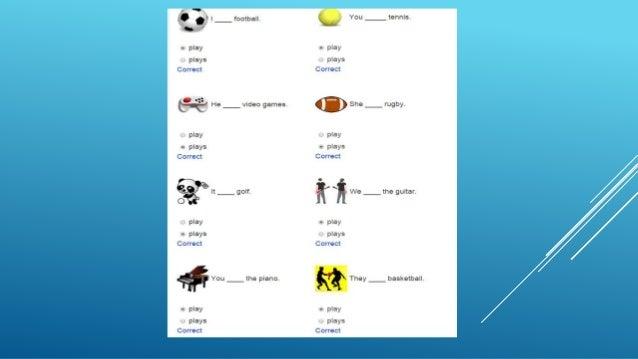 I ' .5 Q l l football.  YOU ílennls-  - Play - Play plays plays Correct Correct  0 -: '- .  Ürï' He vldeo games.   She rug...