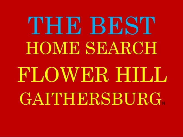 THE BEST FLOWER HILL GAITHERSBURGN HOME SEARCH