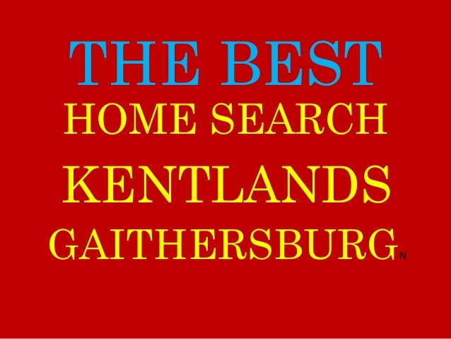 THE BEST KENTLANDS GAITHERSBURGN HOME SEARCH