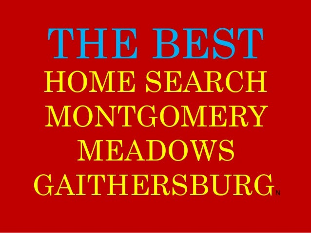 THE BEST MONTGOMERY MEADOWS GAITHERSBURGN HOME SEARCH