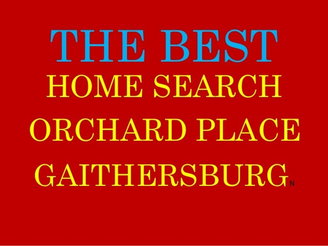THE BEST ORCHARD PLACE GAITHERSBURGN HOME SEARCH