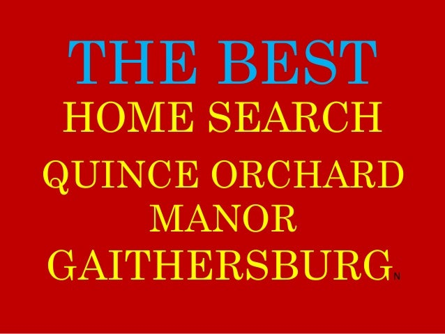 THE BEST QUINCE ORCHARD MANOR GAITHERSBURGN HOME SEARCH