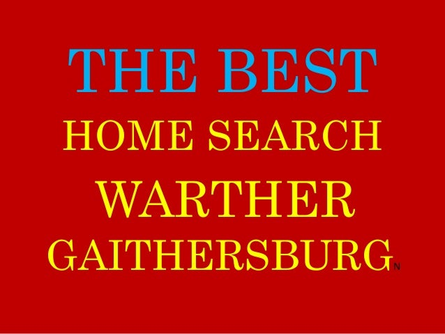 THE BEST WARTHER GAITHERSBURGN HOME SEARCH